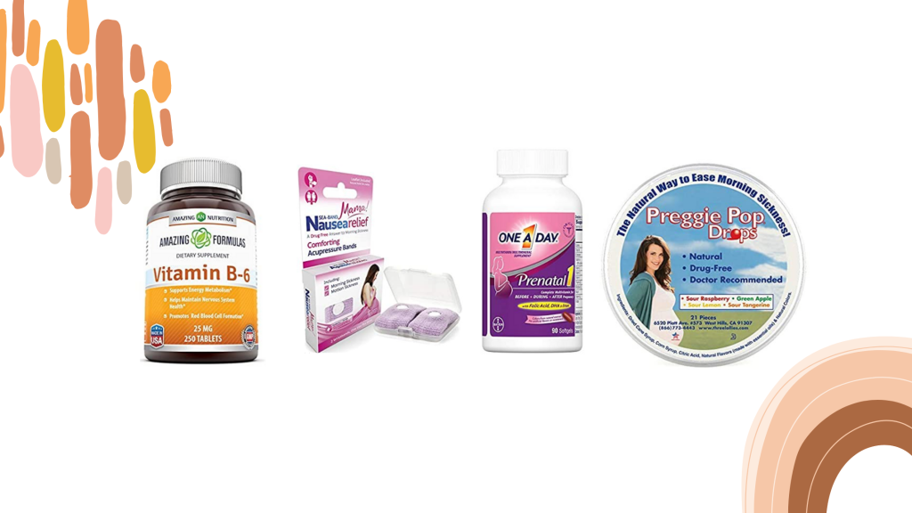 Collage image featuring Vitamin B-6 tablets, Sea Bands, One a Day Prenatal Vitamins and Preppie Pop Drops.